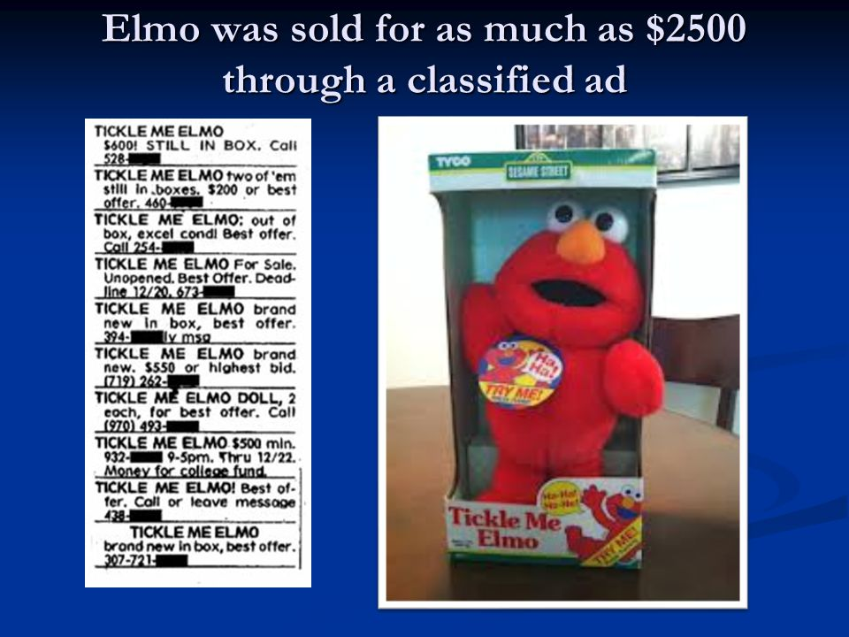 Elmo was sold for as much as $2500 through a classified ad