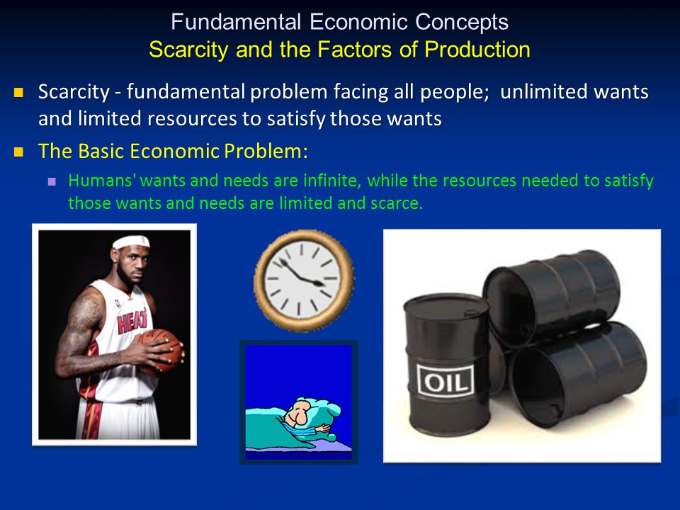 Fundamental Economic Concepts Scarcity and the Factors of Production