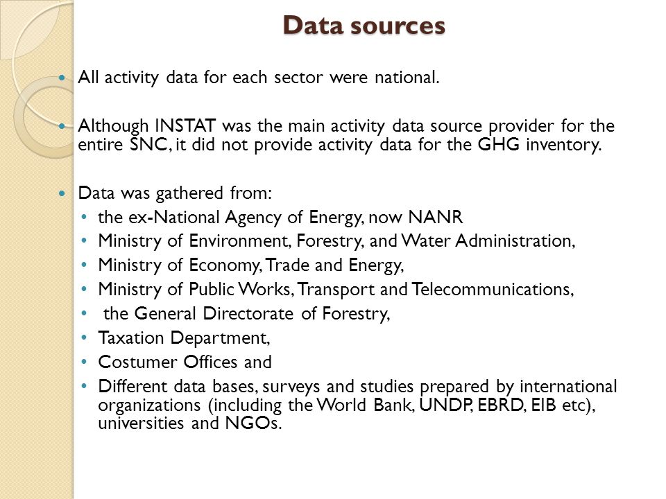 Data sources All activity data for each sector were national.