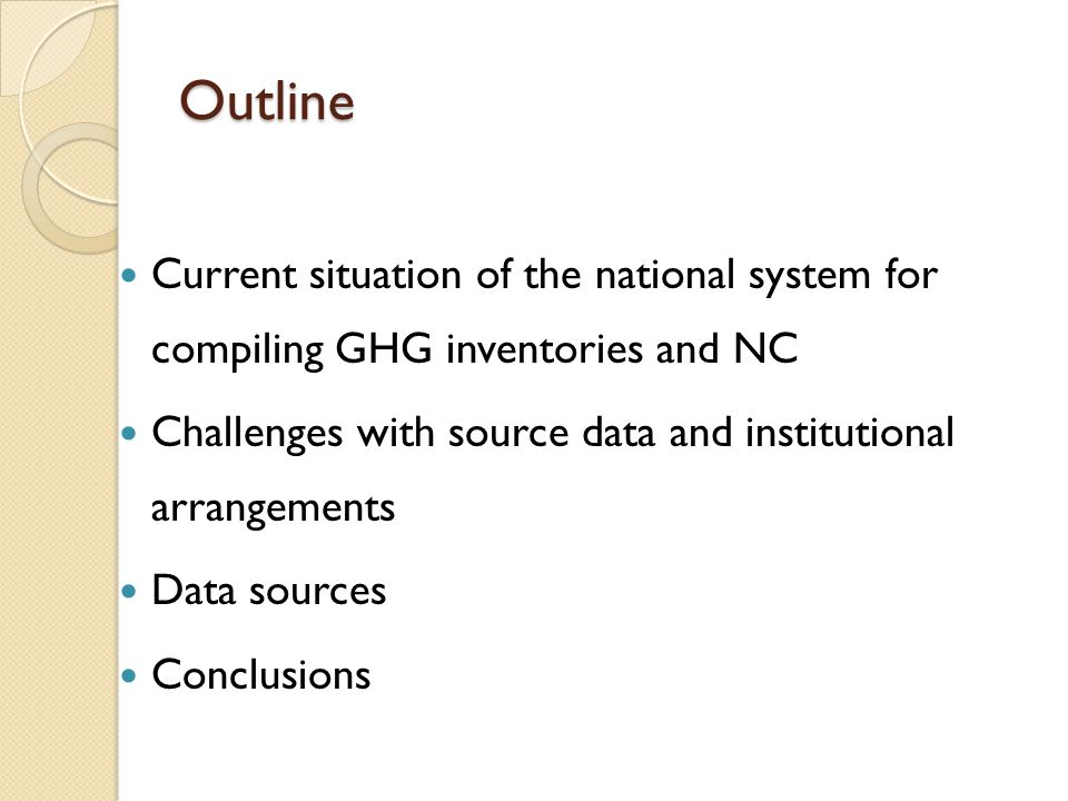 Outline Current situation of the national system for compiling GHG inventories and NC. Challenges with source data and institutional arrangements.