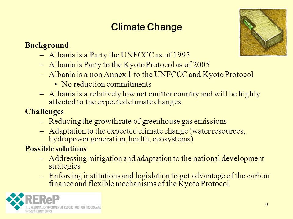 Climate Change Background Albania is a Party the UNFCCC as of 1995