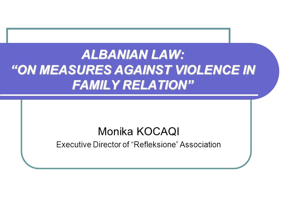 ALBANIAN LAW: ON MEASURES AGAINST VIOLENCE IN FAMILY RELATION
