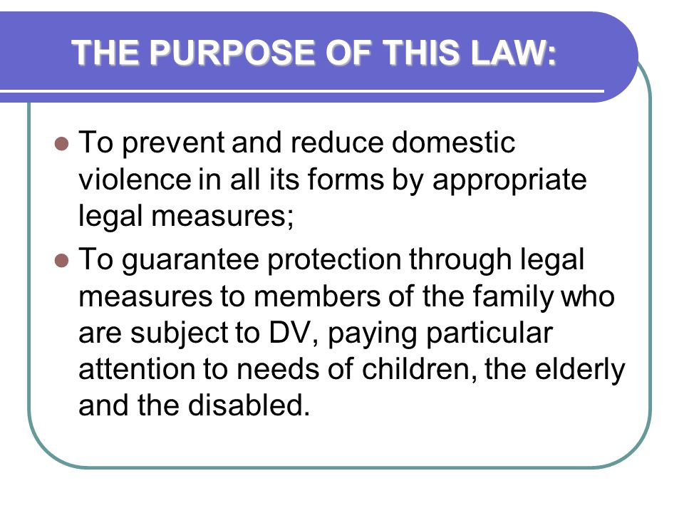THE PURPOSE OF THIS LAW: