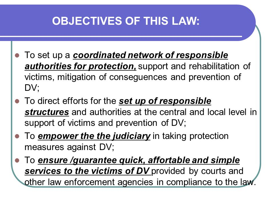 OBJECTIVES OF THIS LAW: