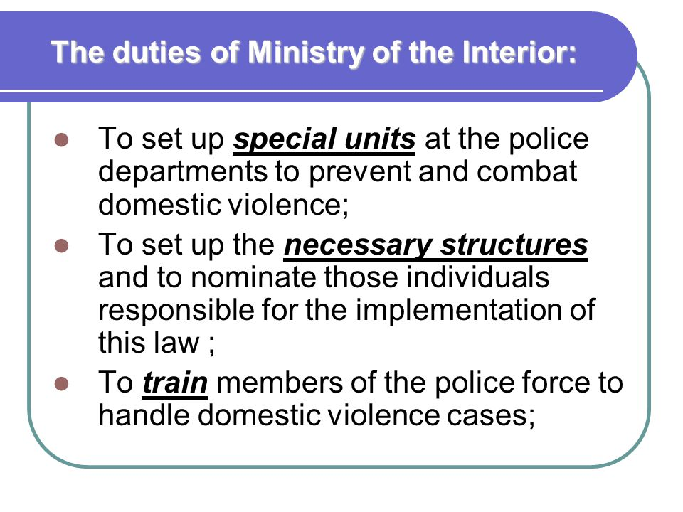 The duties of Ministry of the Interior: