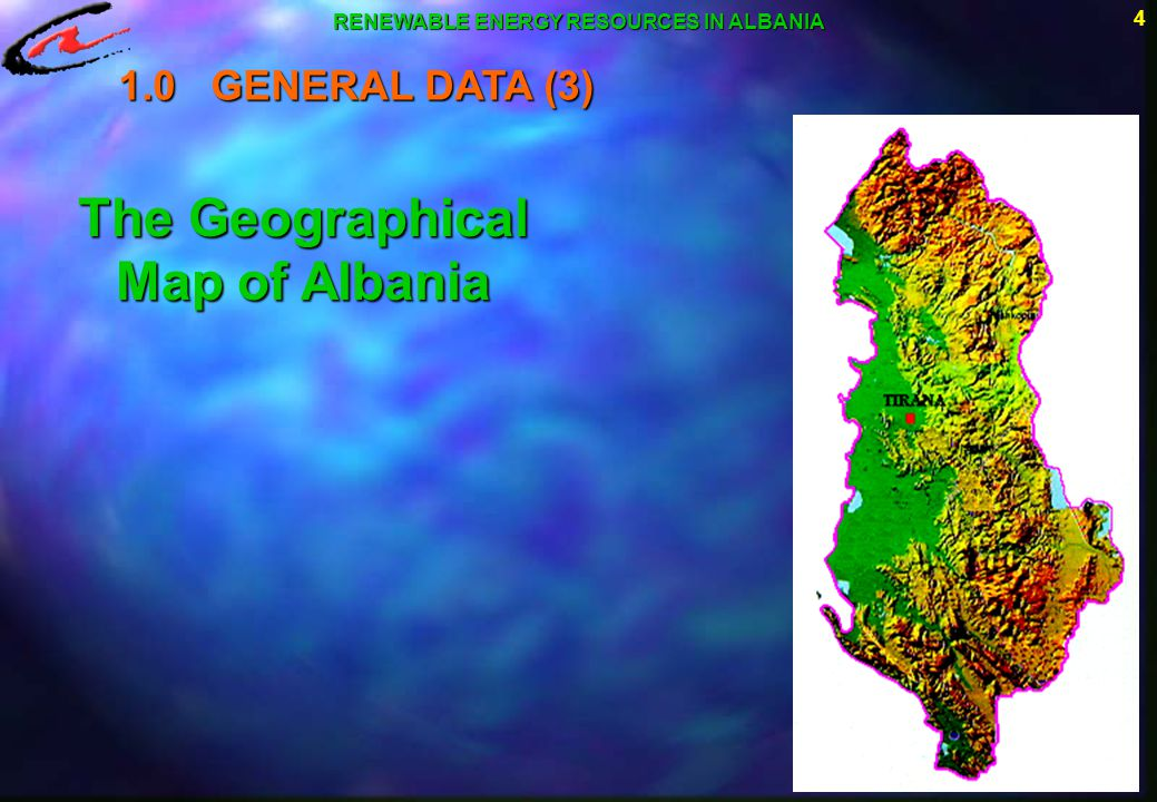 RENEWABLE ENERGY RESOURCES IN ALBANIA The Geographical Map of Albania