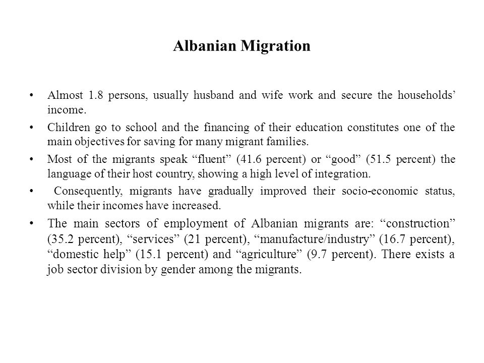 Albanian Migration Almost 1.8 persons, usually husband and wife work and secure the households' income.