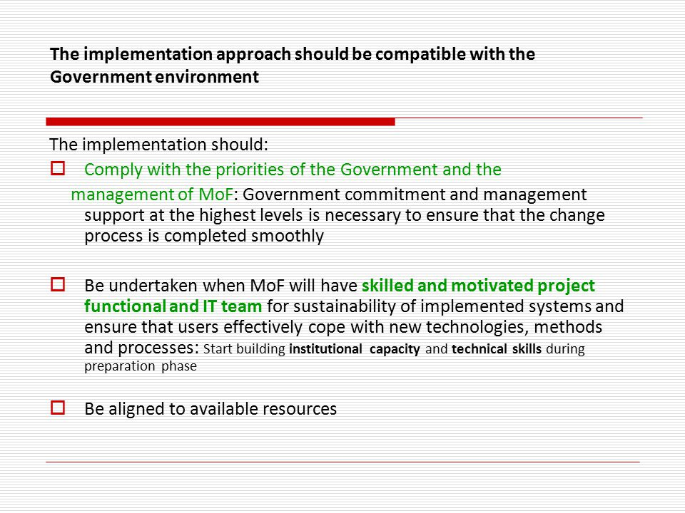 The implementation approach should be compatible with the Government environment