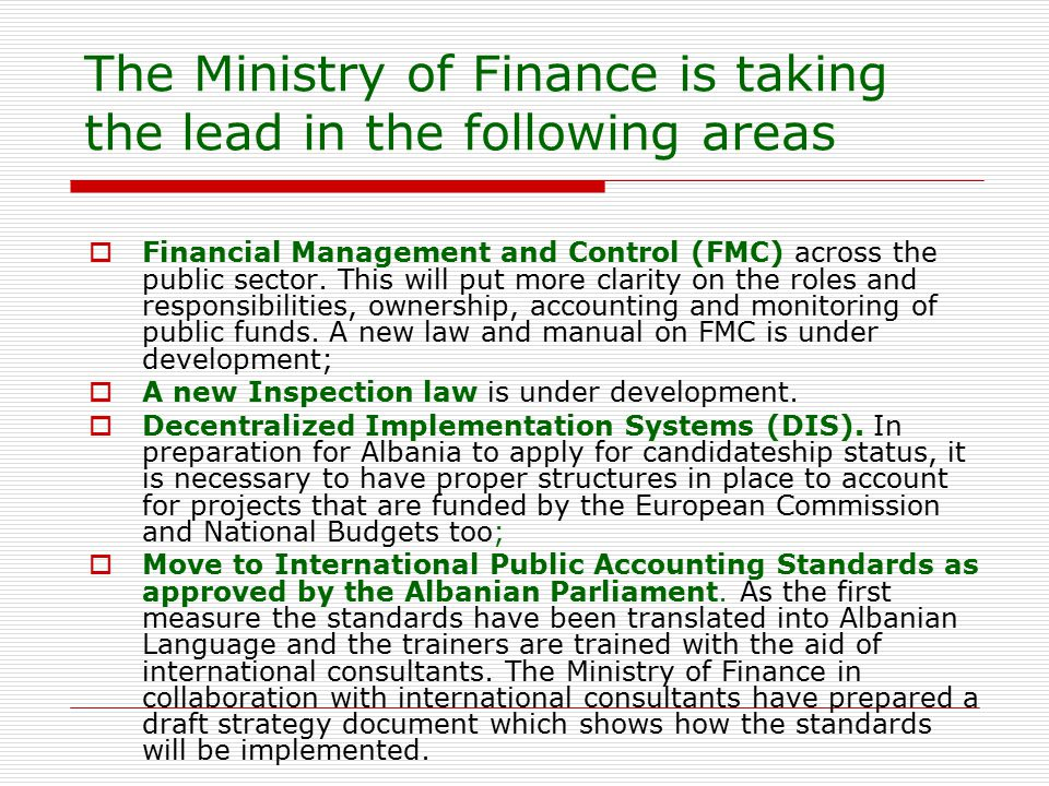 The Ministry of Finance is taking the lead in the following areas