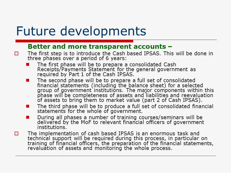 Future developments Better and more transparent accounts –