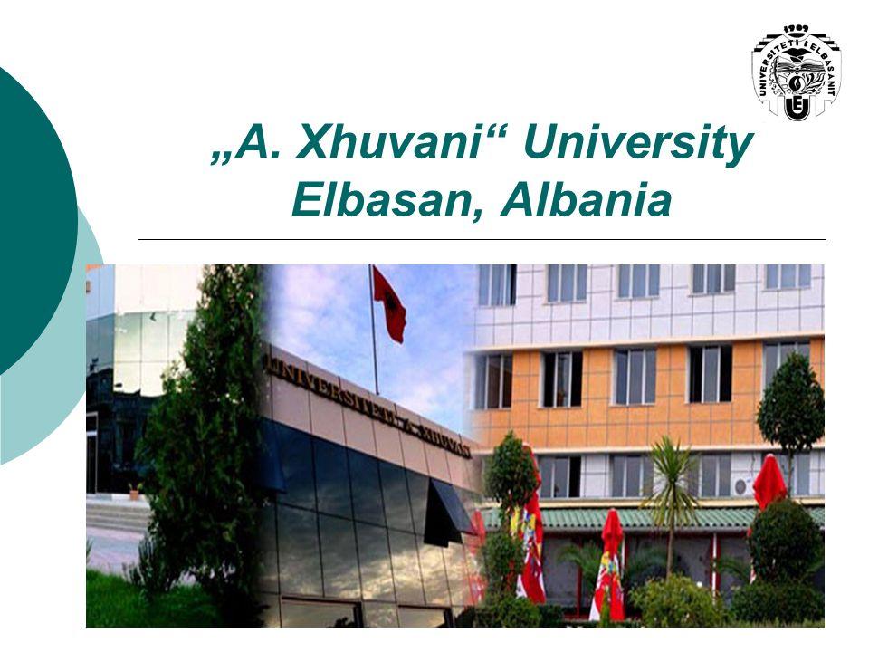 """""""A. Xhuvani University Elbasan, Albania"""