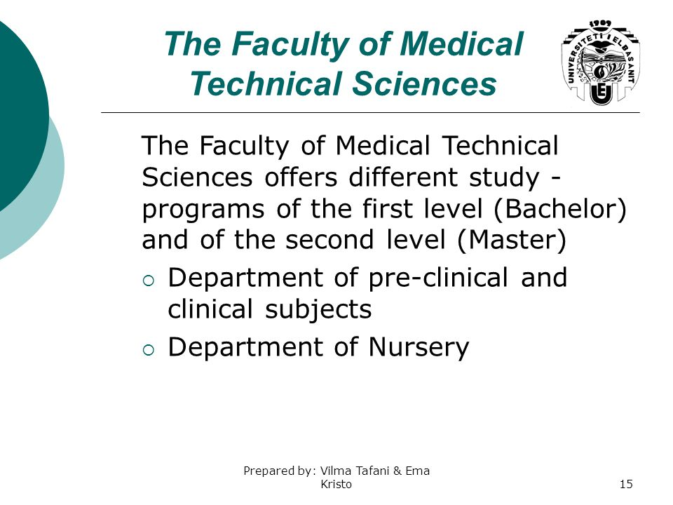 The Faculty of Medical Technical Sciences