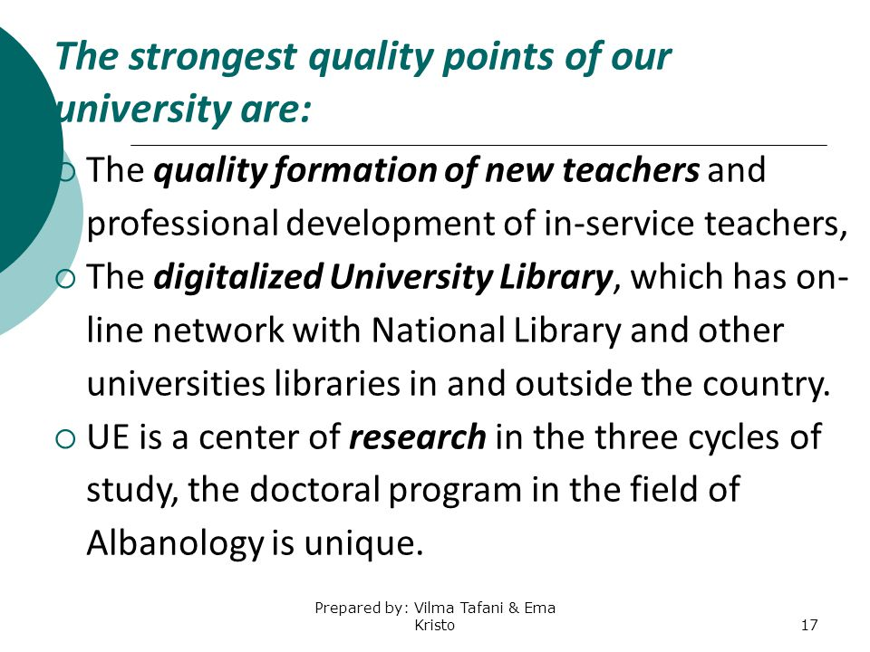 The strongest quality points of our university are:
