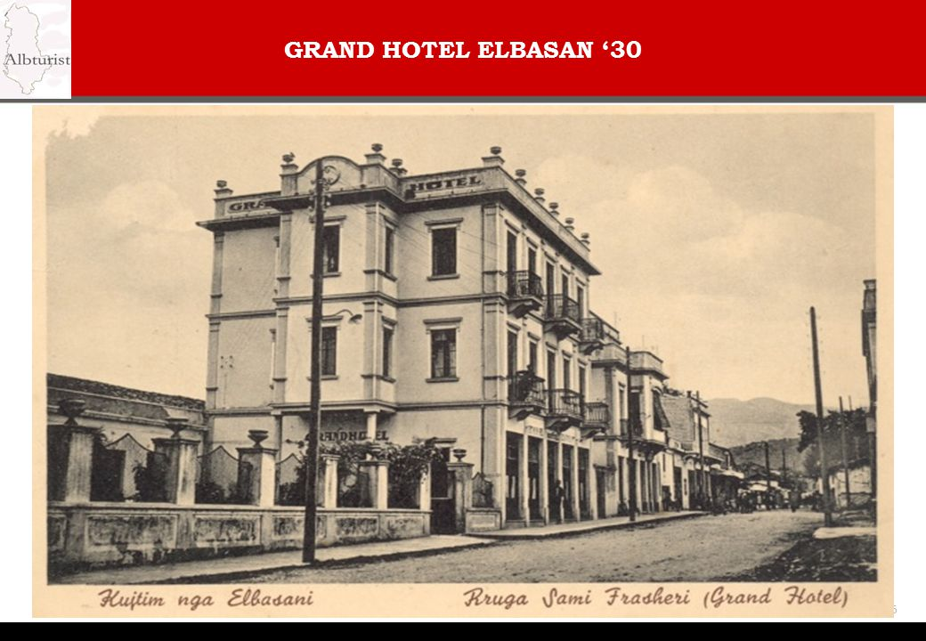 GRAND HOTEL ELBASAN '30