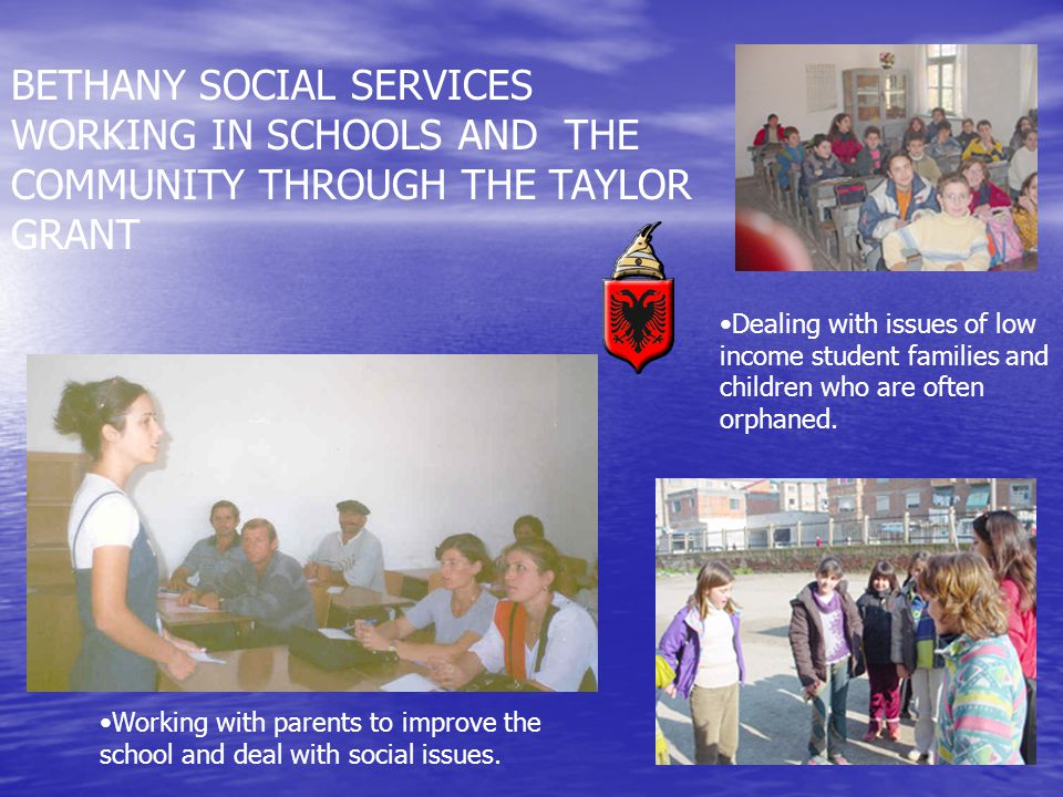 BETHANY SOCIAL SERVICES WORKING IN SCHOOLS AND THE COMMUNITY THROUGH THE TAYLOR GRANT