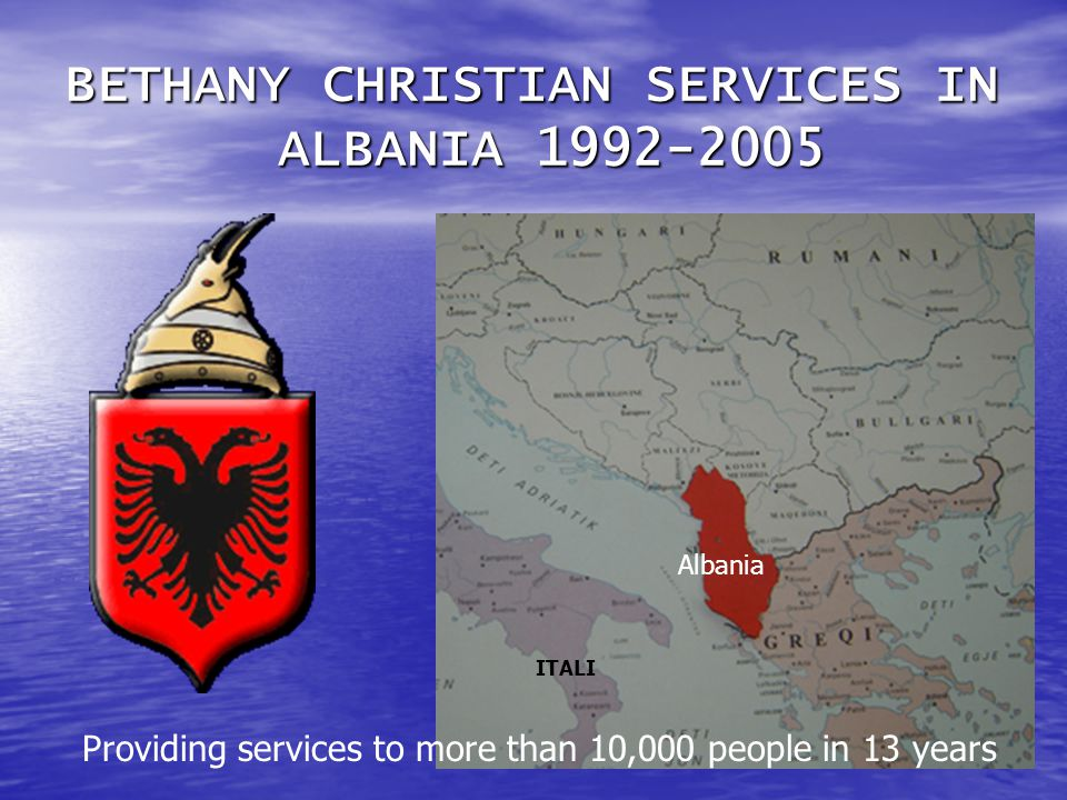 BETHANY CHRISTIAN SERVICES IN ALBANIA 1992-2005