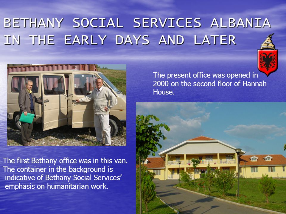 BETHANY SOCIAL SERVICES ALBANIA IN THE EARLY DAYS AND LATER
