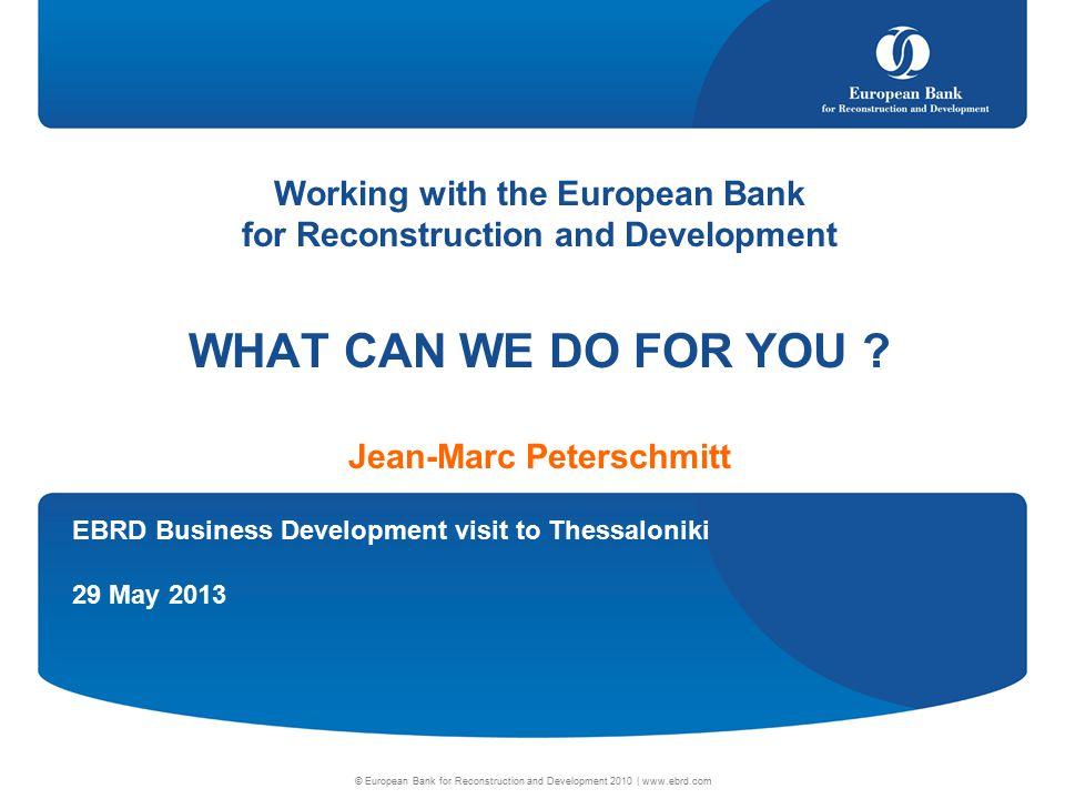 © European Bank for Reconstruction and Development 2010 | www.ebrd.com