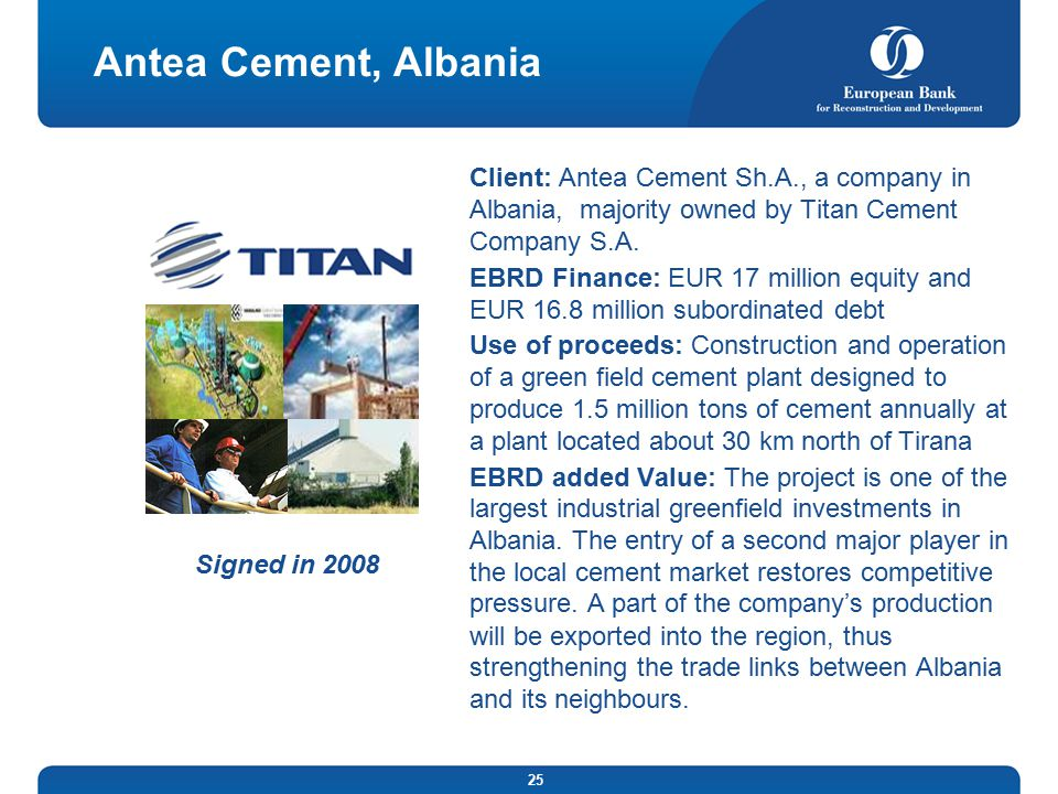 Antea Cement, Albania Client: Antea Cement Sh.A., a company in Albania, majority owned by Titan Cement Company S.A.