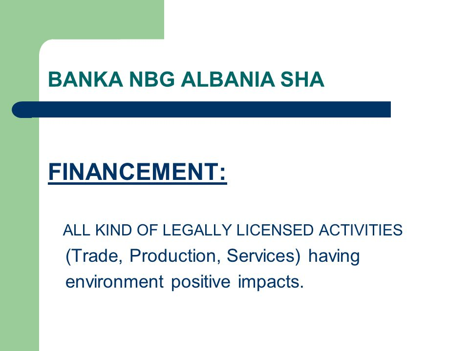 FINANCEMENT: BANKA NBG ALBANIA SHA