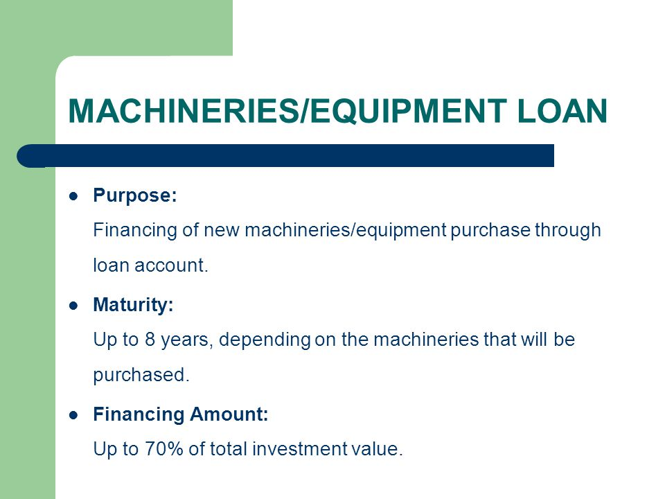 MACHINERIES/EQUIPMENT LOAN