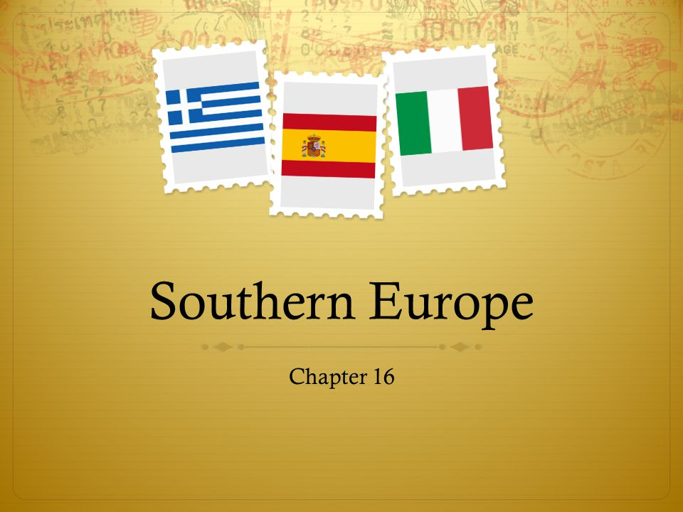 Southern Europe Chapter 16