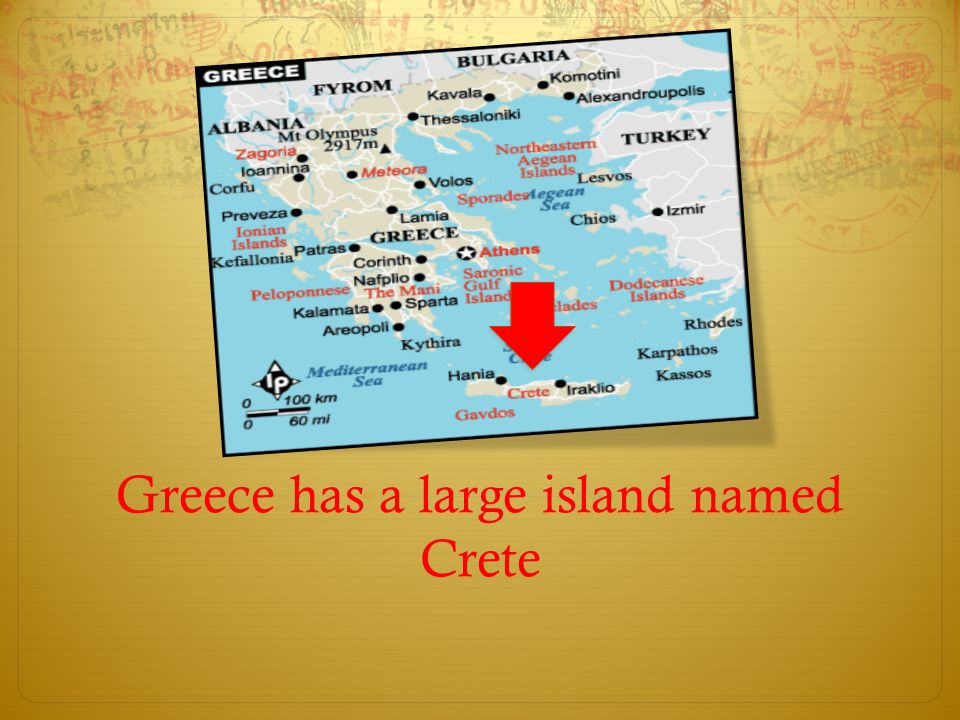 Greece has a large island named Crete