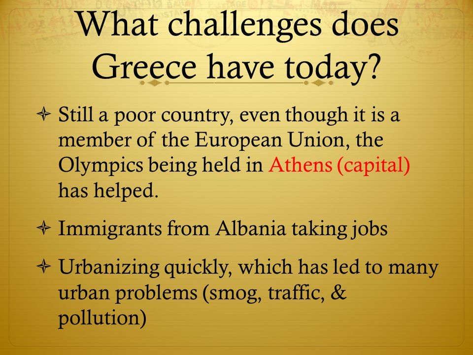What challenges does Greece have today