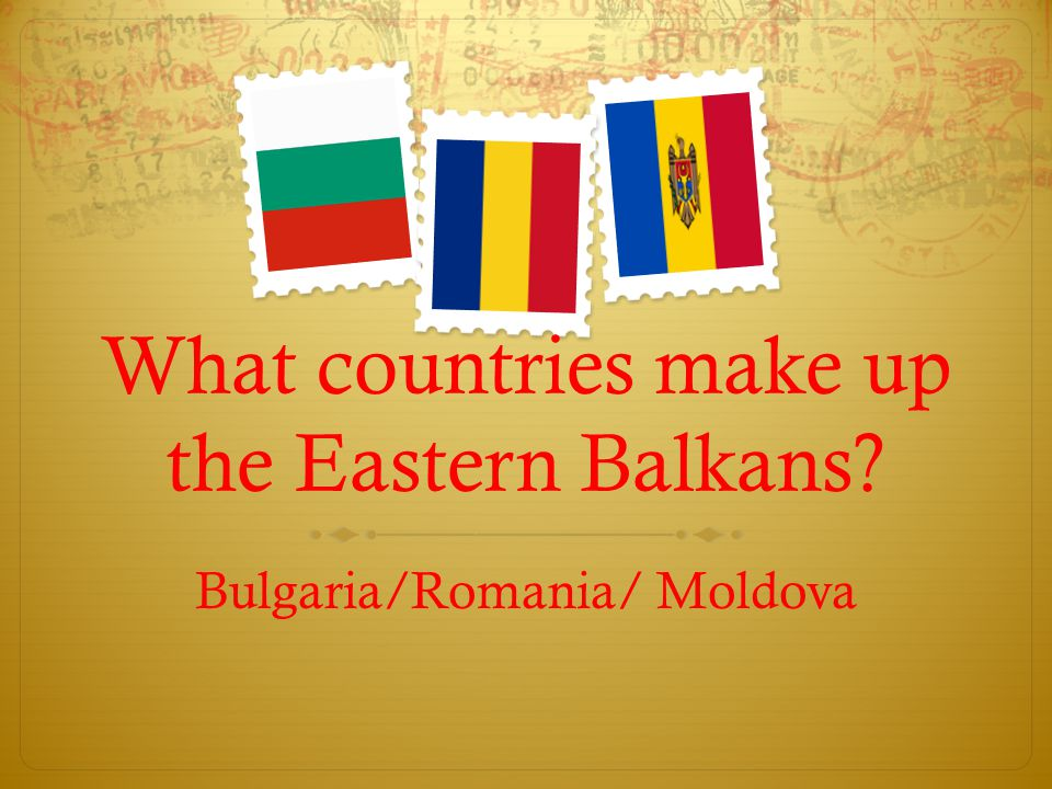 What countries make up the Eastern Balkans