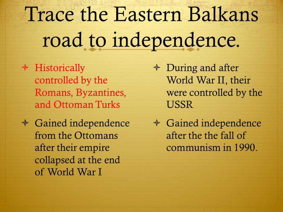 Trace the Eastern Balkans road to independence.