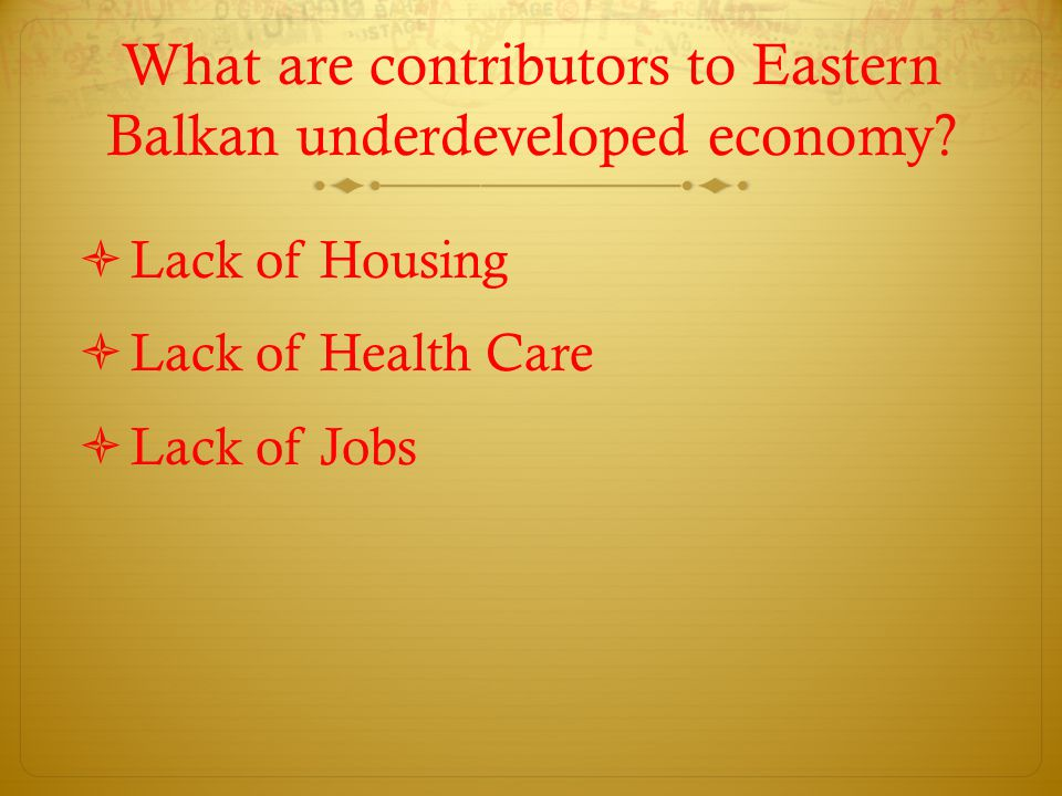 What are contributors to Eastern Balkan underdeveloped economy