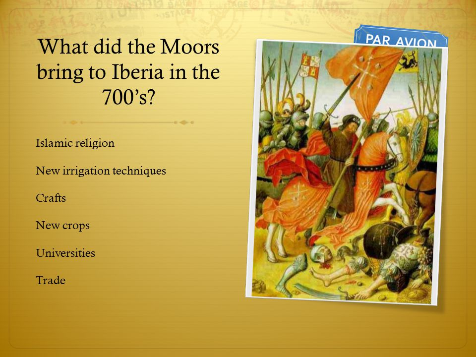 What did the Moors bring to Iberia in the 700's