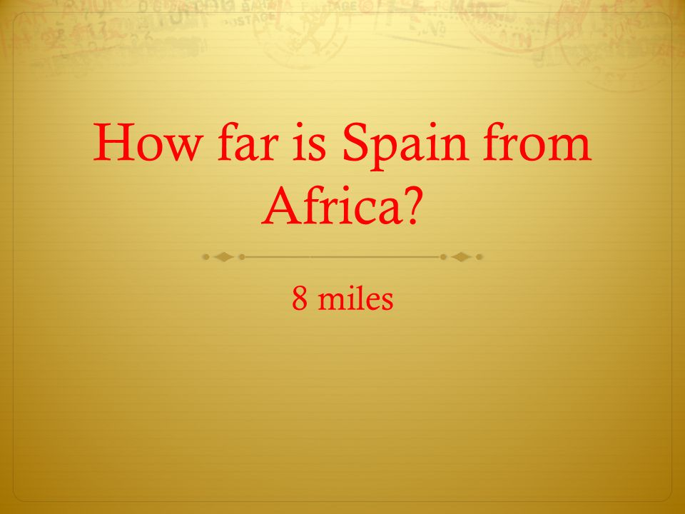 How far is Spain from Africa