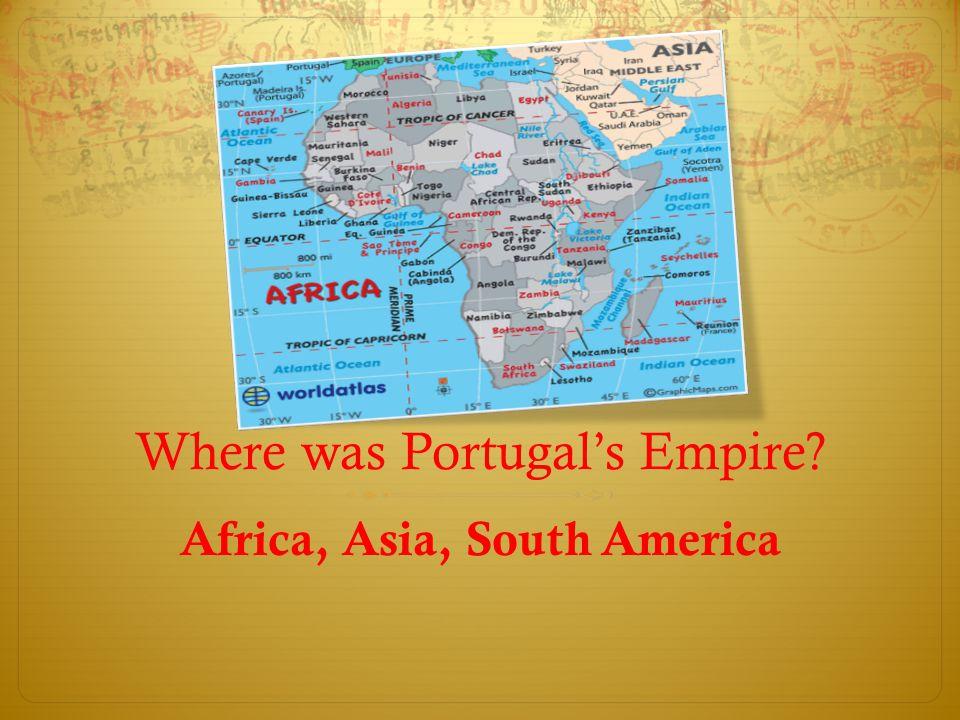 Where was Portugal's Empire