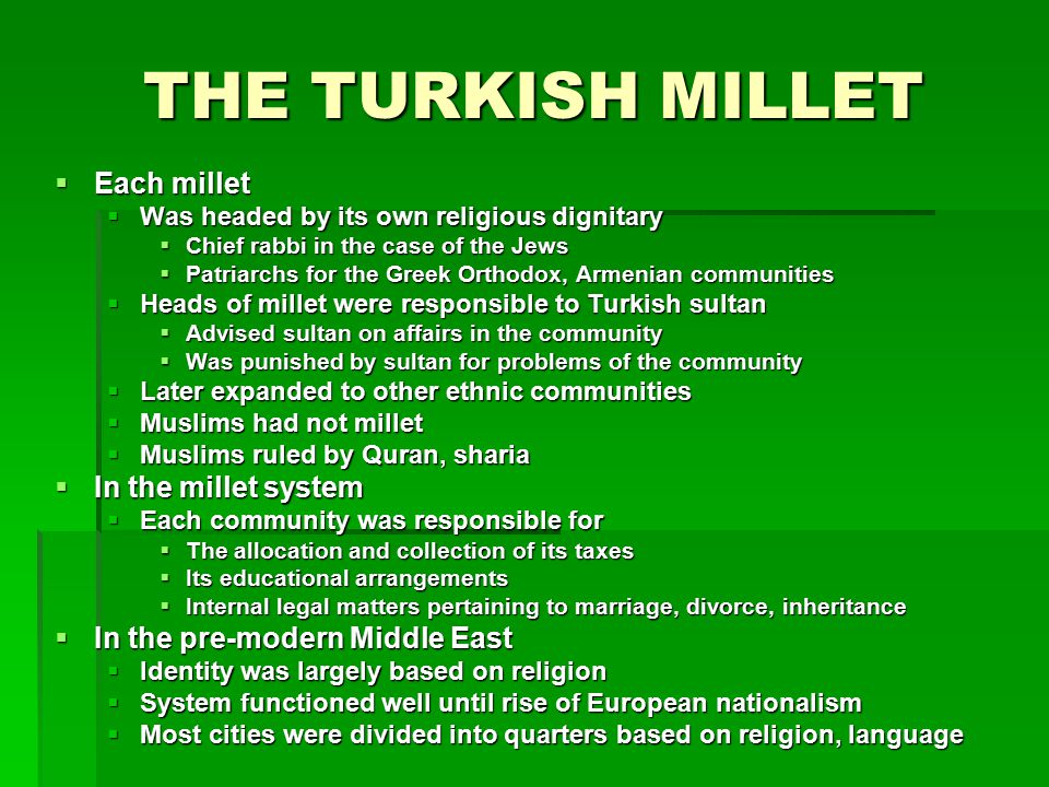 THE TURKISH MILLET Each millet In the millet system