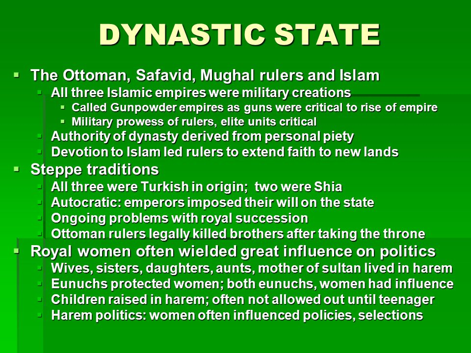 DYNASTIC STATE The Ottoman, Safavid, Mughal rulers and Islam