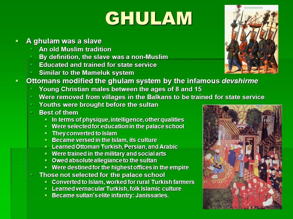 GHULAM A ghulam was a slave