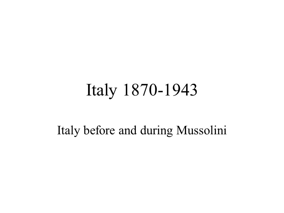Italy before and during Mussolini