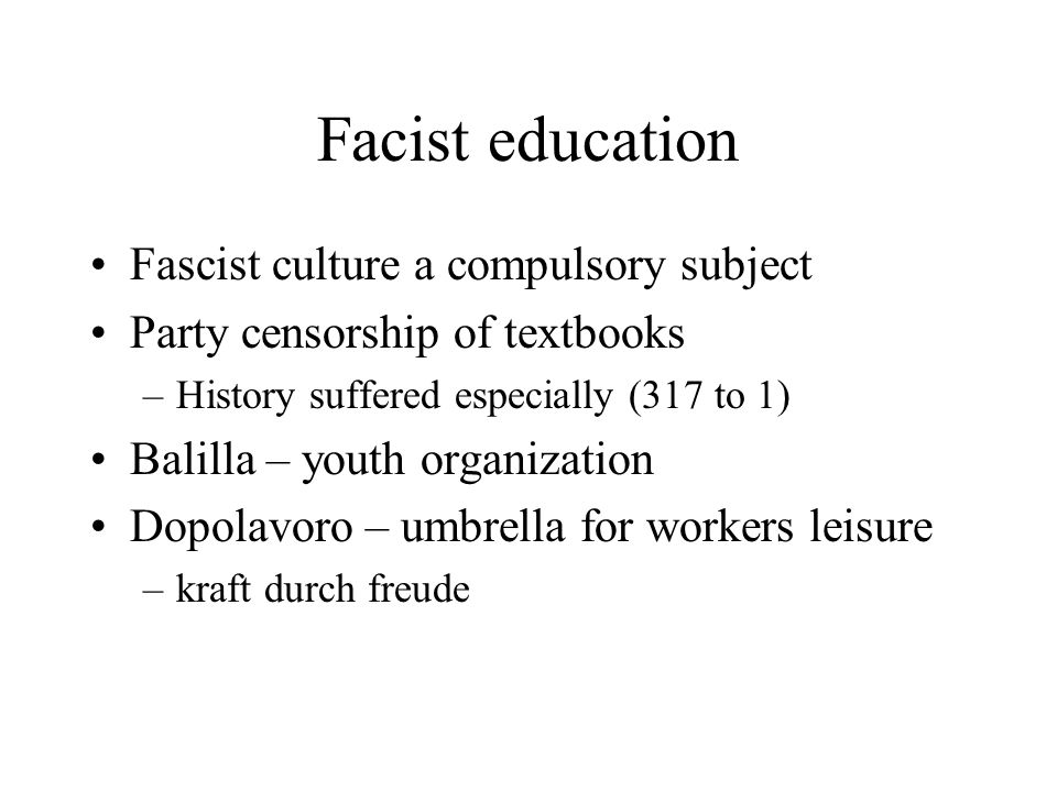 Facist education Fascist culture a compulsory subject