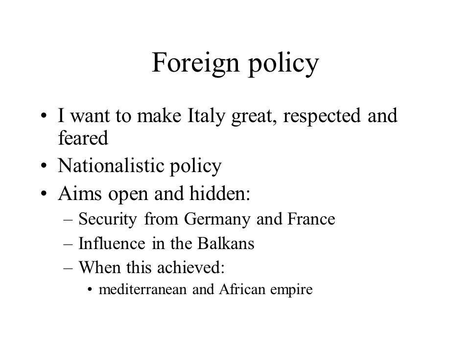 Foreign policy I want to make Italy great, respected and feared