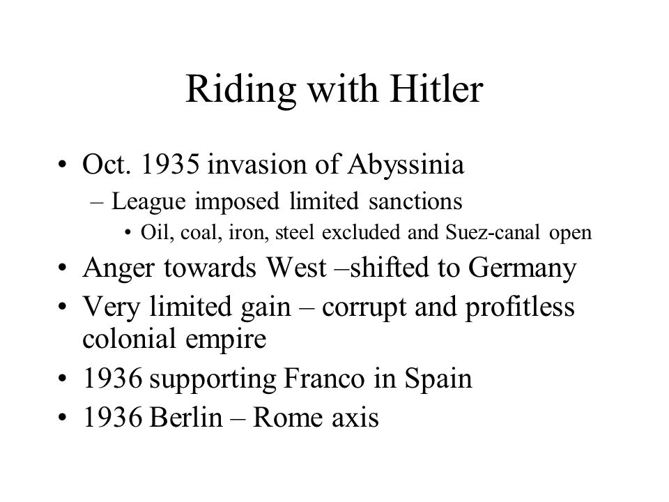 Riding with Hitler Oct. 1935 invasion of Abyssinia