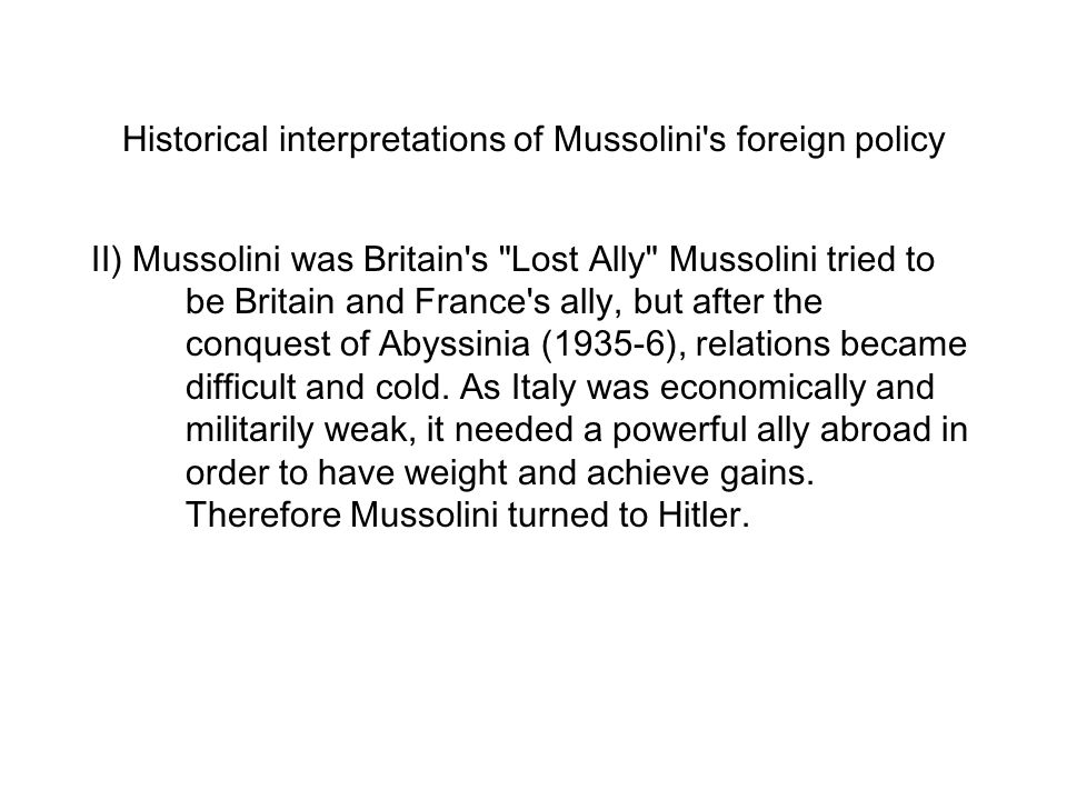Historical interpretations of Mussolini s foreign policy