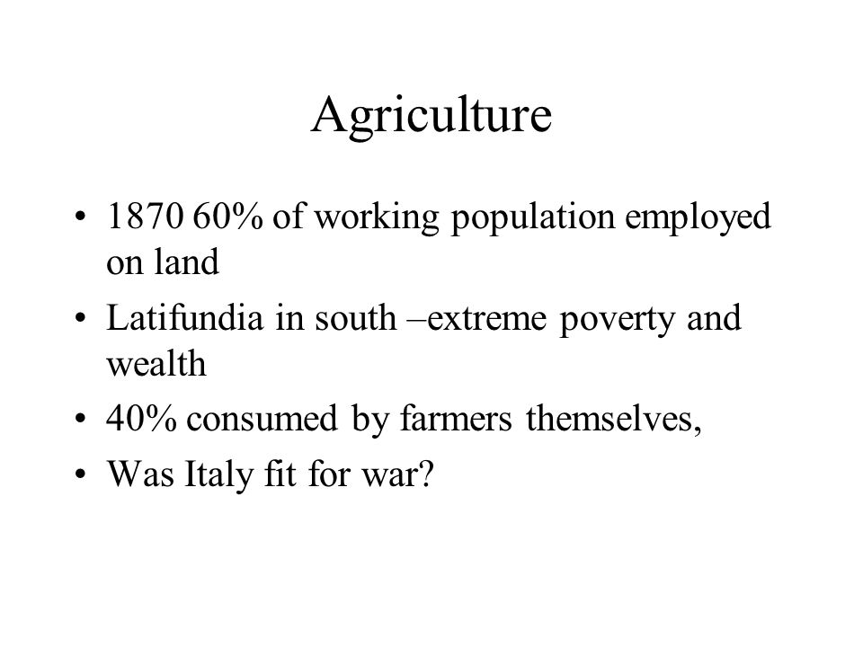 Agriculture 1870 60% of working population employed on land