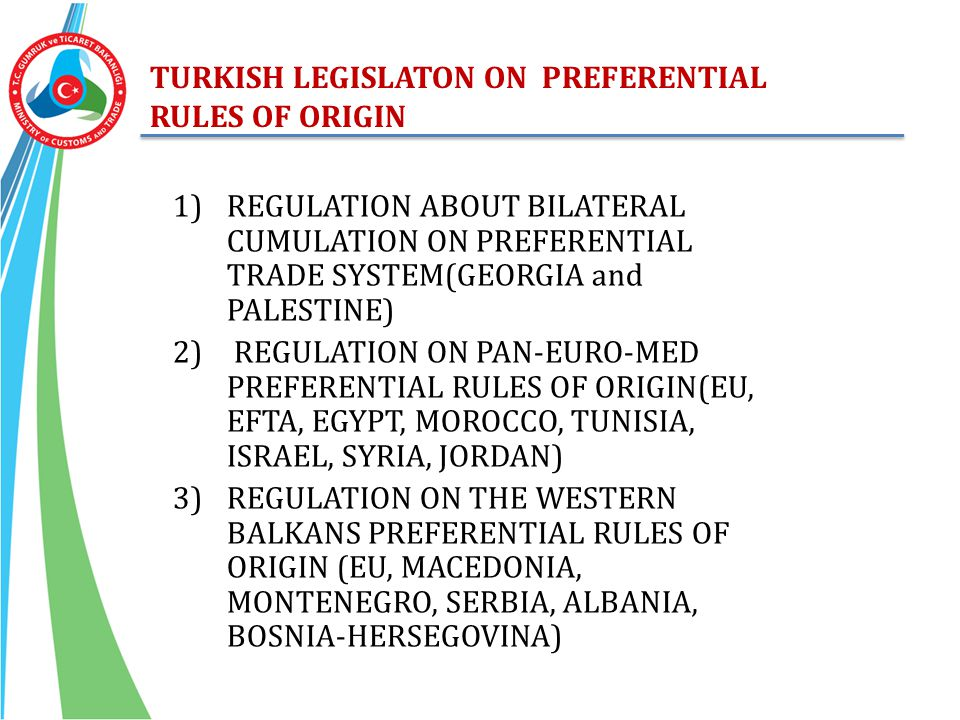 TURKISH LEGISLATON ON PREFERENTIAL RULES OF ORIGIN