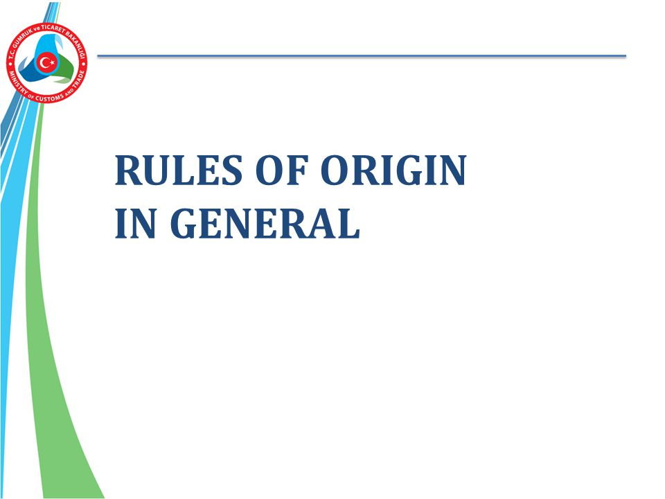 RULES OF ORIGIN IN GENERAL