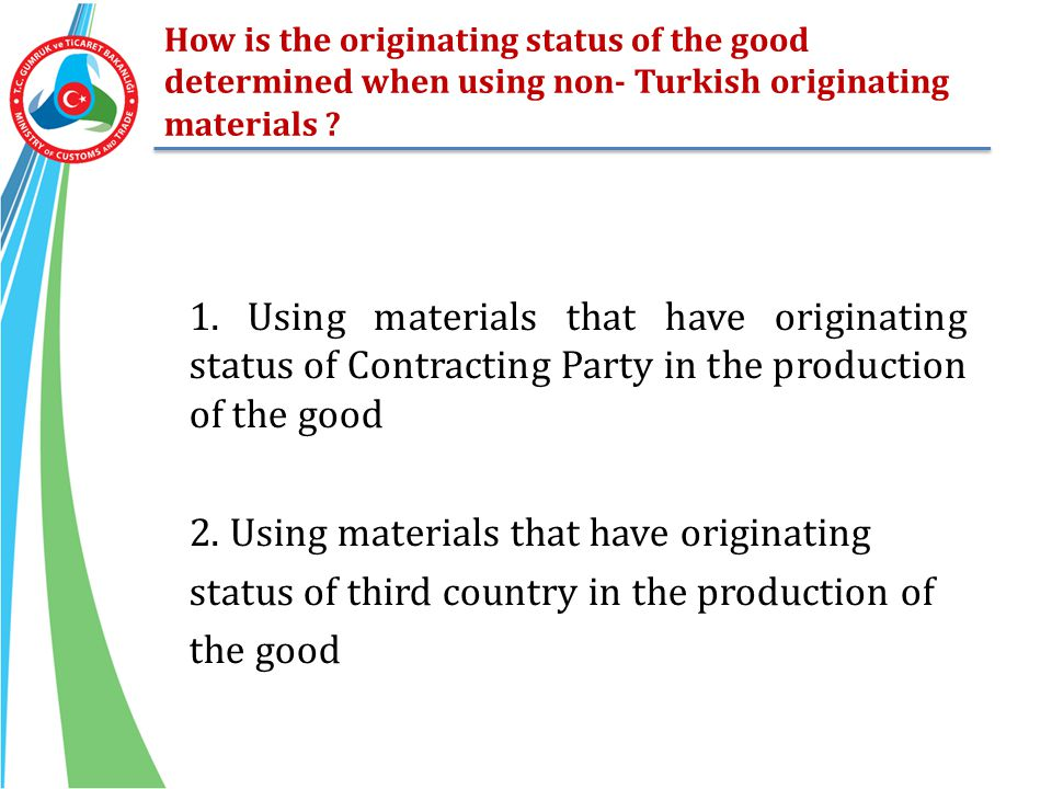 2. Using materials that have originating