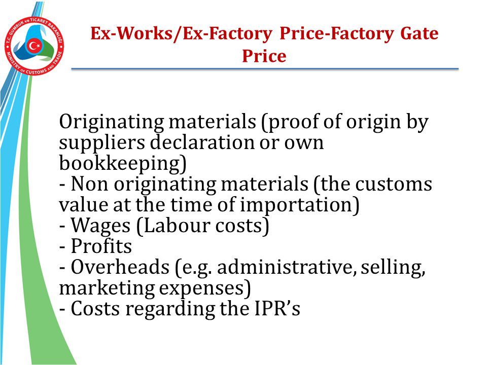 Ex-Works/Ex-Factory Price-Factory Gate Price