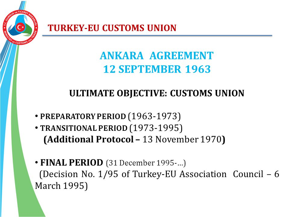 ULTIMATE OBJECTIVE: CUSTOMS UNION