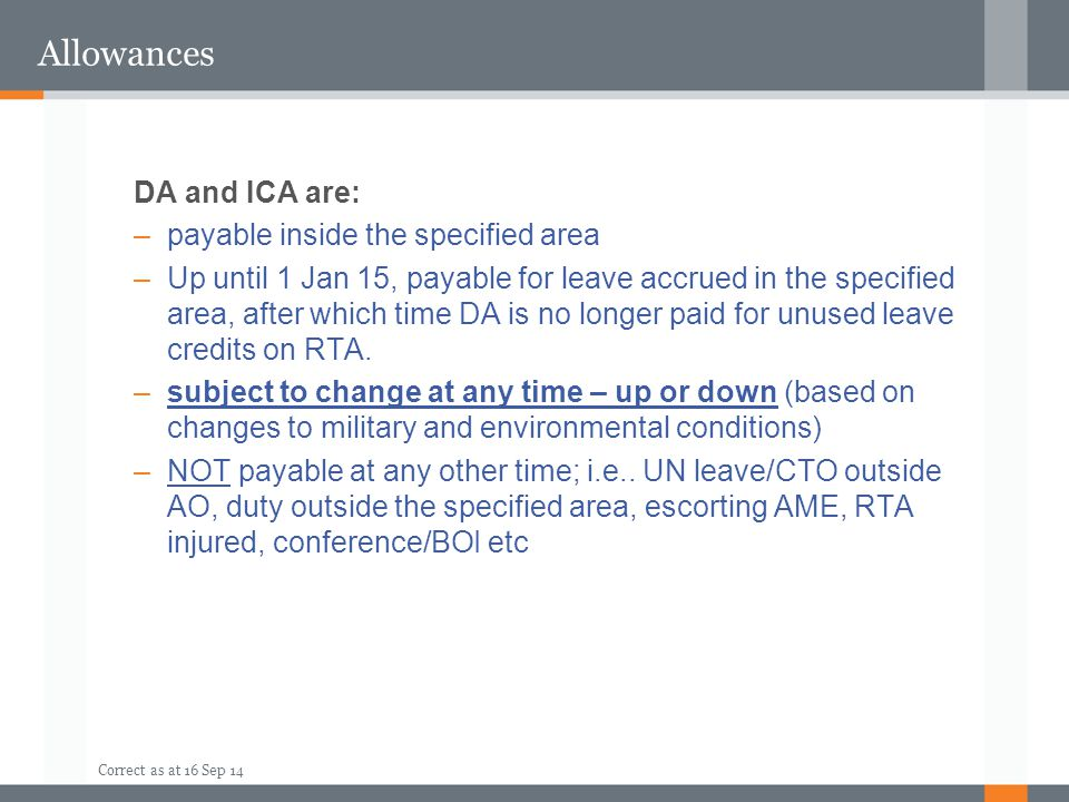 Allowances DA and ICA are: payable inside the specified area