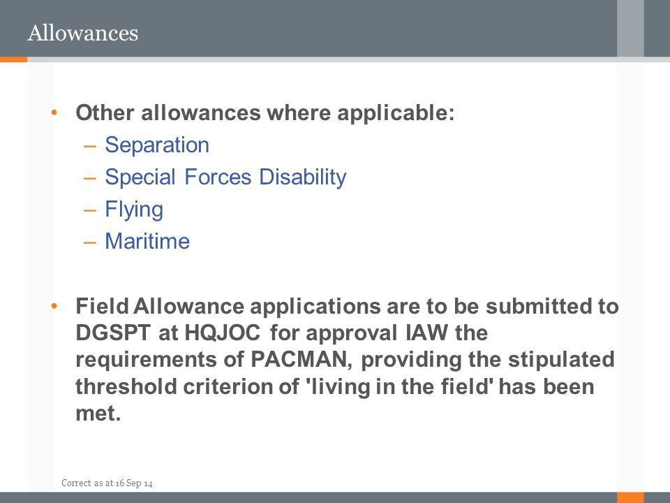 Allowances Other allowances where applicable: Separation. Special Forces Disability. Flying. Maritime.